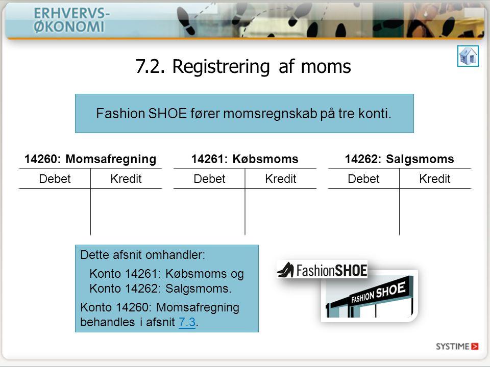 Fashion SHOE fører momsregnskab på tre konti.