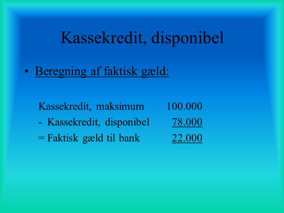 Kassekredit, disponibel