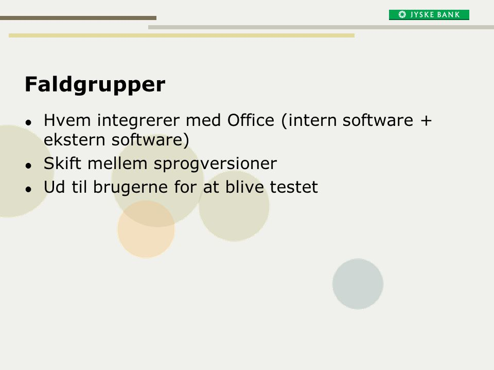 Faldgrupper Hvem integrerer med Office (intern software + ekstern software) Skift mellem sprogversioner.
