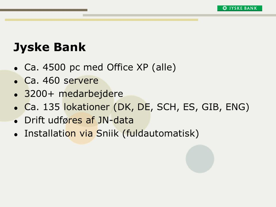 Jyske Bank Ca. 4500 pc med Office XP (alle) Ca. 460 servere