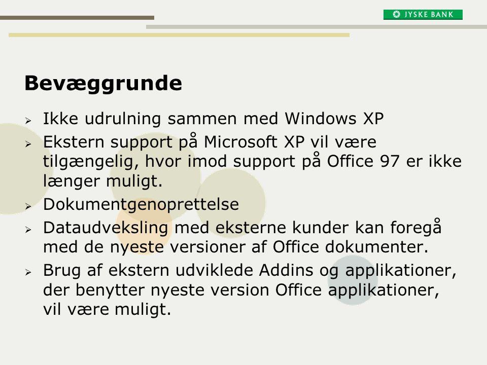Bevæggrunde Ikke udrulning sammen med Windows XP
