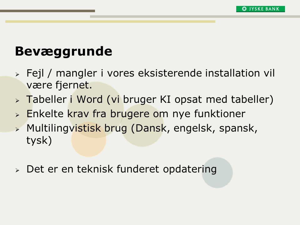 Bevæggrunde Fejl / mangler i vores eksisterende installation vil være fjernet. Tabeller i Word (vi bruger KI opsat med tabeller)