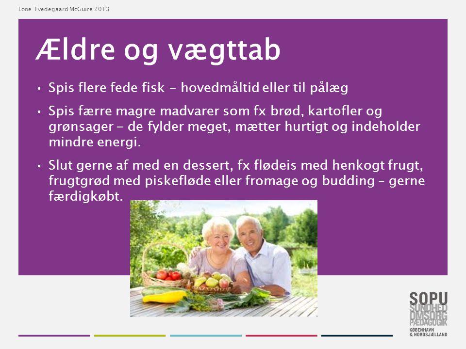 Ældre og vægttab Spis flere fede fisk - hovedmåltid eller til pålæg
