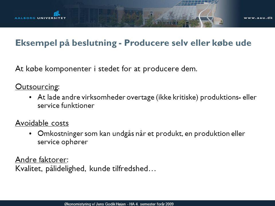 Eksempel på beslutning - Producere selv eller købe ude