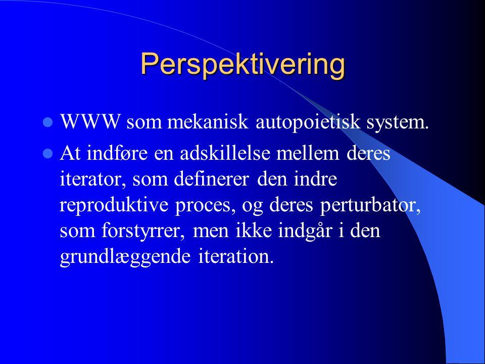 Perspektivering WWW som mekanisk autopoietisk system.