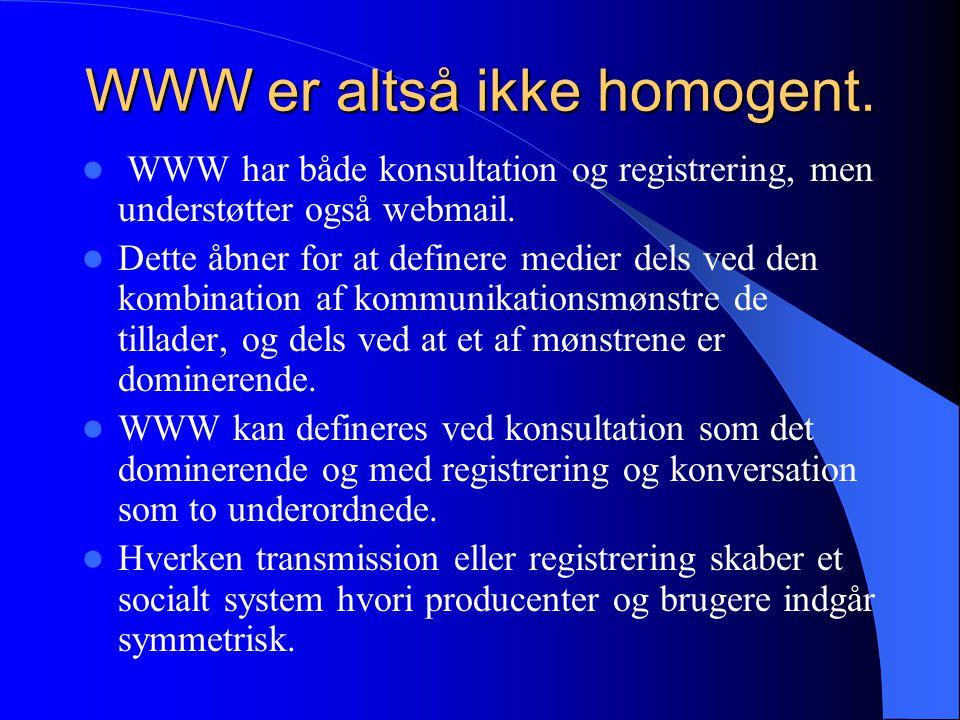 WWW er altså ikke homogent.