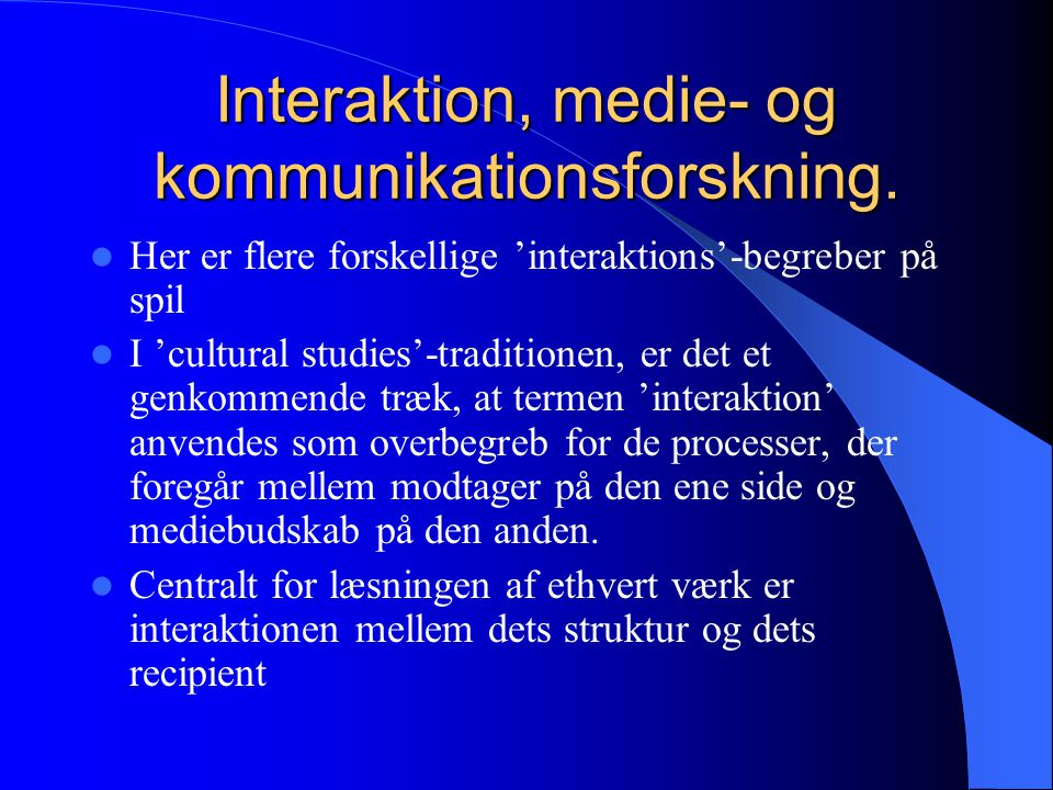 Interaktion, medie- og kommunikationsforskning.