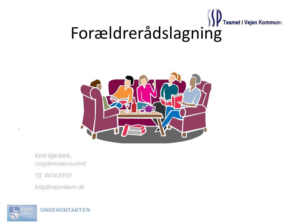 Forældrerådslagning Keld Bjørbæk, Ungdomskonsulent Tlf. 40362959