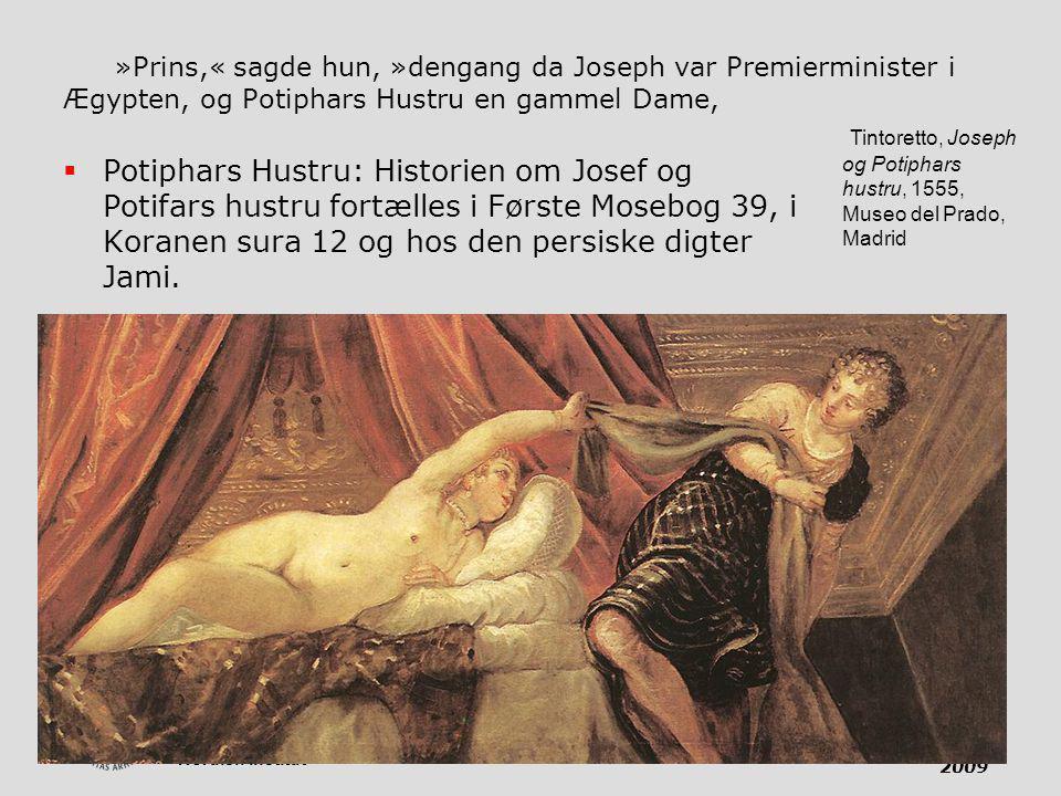 Omvejene til Pisa 05-04-2017. »Prins,« sagde hun, »dengang da Joseph var Premierminister i Ægypten, og Potiphars Hustru en gammel Dame,