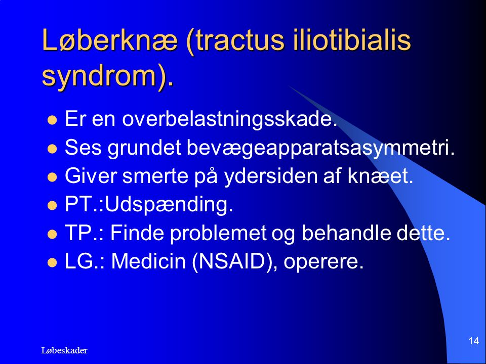 Løberknæ (tractus iliotibialis syndrom).