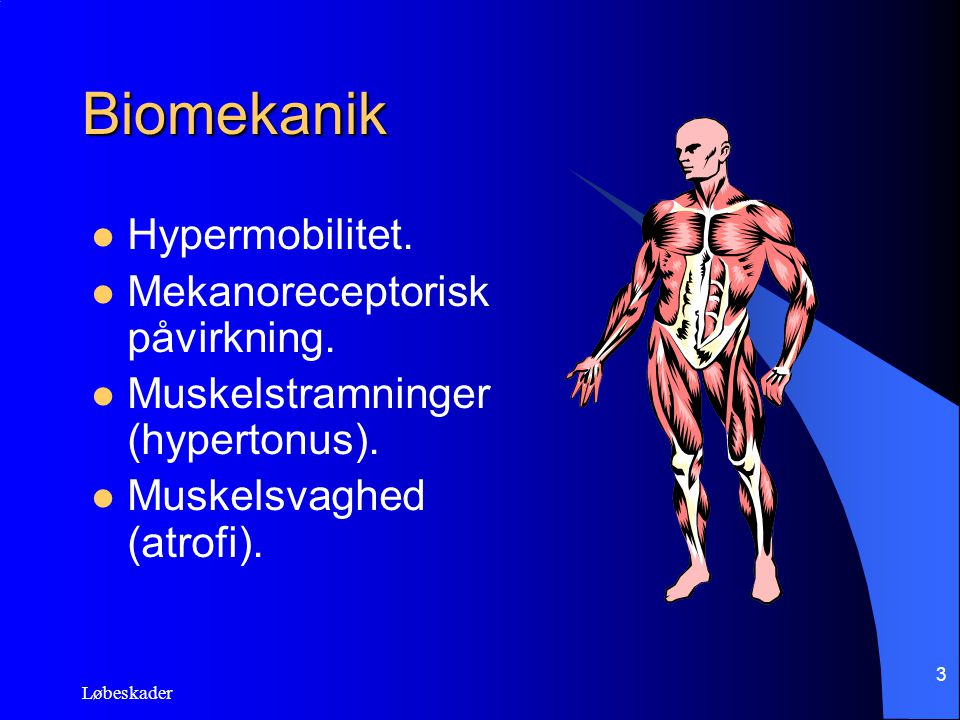 Biomekanik Hypermobilitet. Mekanoreceptorisk påvirkning.