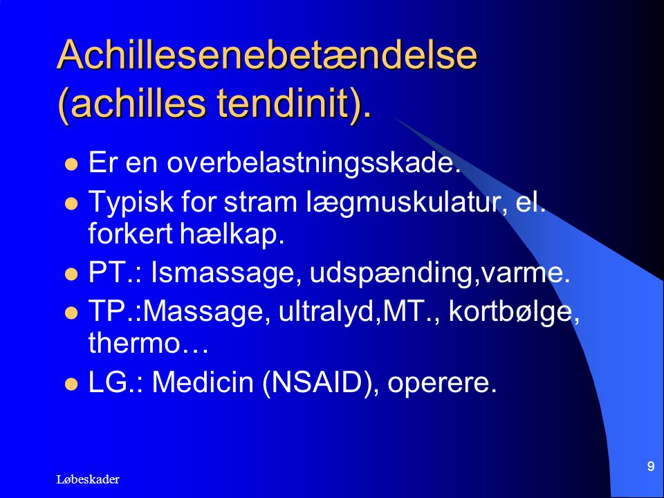 Achillesenebetændelse (achilles tendinit).