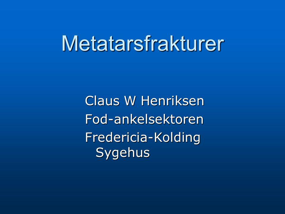 Metatarsfrakturer Claus W Henriksen Fod-ankelsektoren