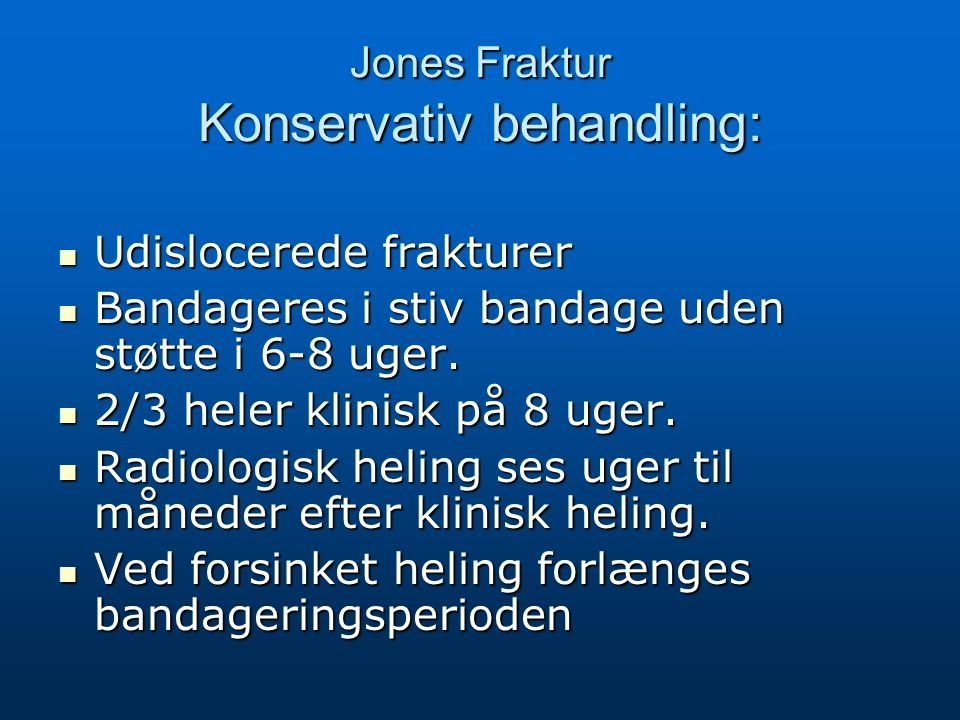 Jones Fraktur Konservativ behandling: