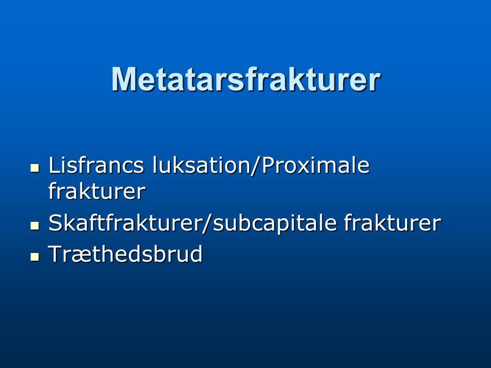 Metatarsfrakturer Lisfrancs luksation/Proximale frakturer