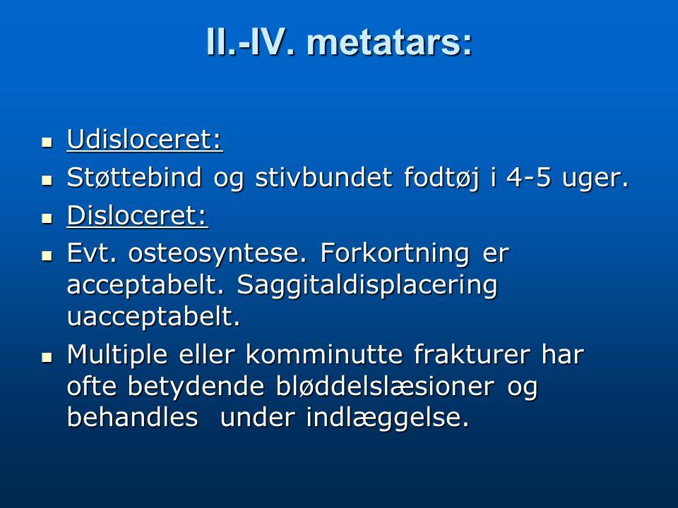 II.-IV. metatars: Udisloceret: