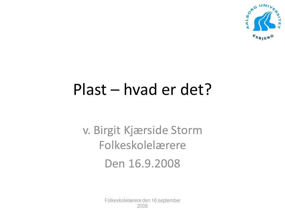 v. Birgit Kjærside Storm Folkeskolelærere Den 16.9.2008
