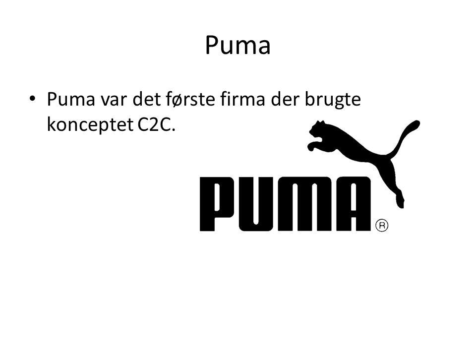 Puma Puma var det første firma der brugte konceptet C2C.
