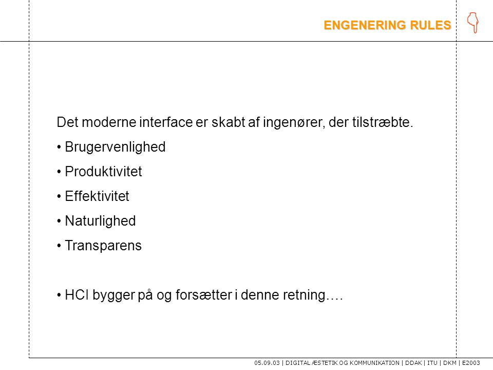 K Det moderne interface er skabt af ingenører, der tilstræbte.
