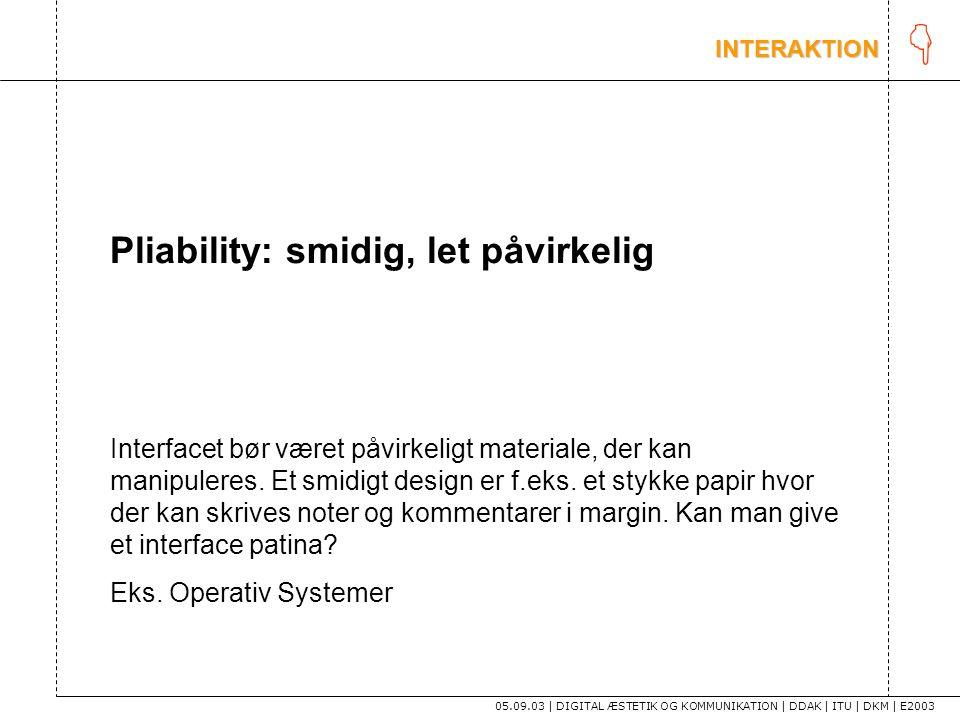 K Pliability: smidig, let påvirkelig