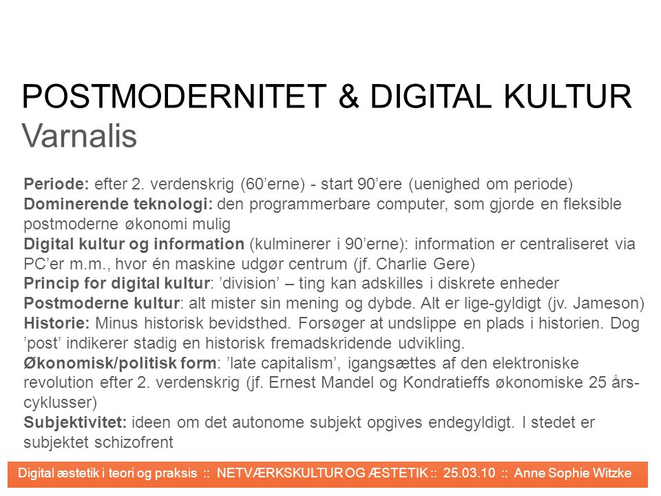 POSTMODERNITET & DIGITAL KULTUR Varnalis