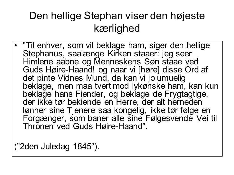 Den hellige Stephan viser den højeste kærlighed