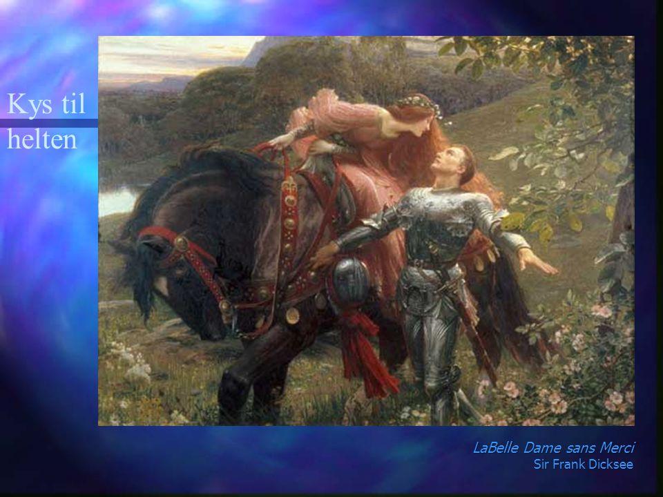 Kys til helten LaBelle Dame sans Merci Sir Frank Dicksee