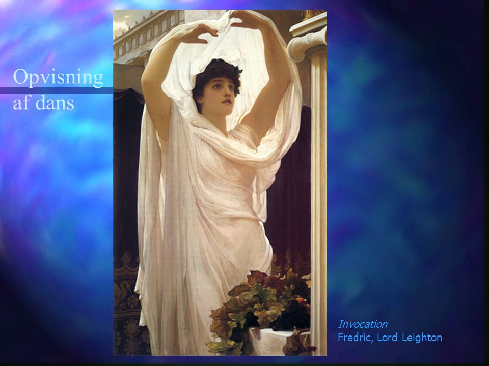 Opvisning af dans Invocation Fredric, Lord Leighton