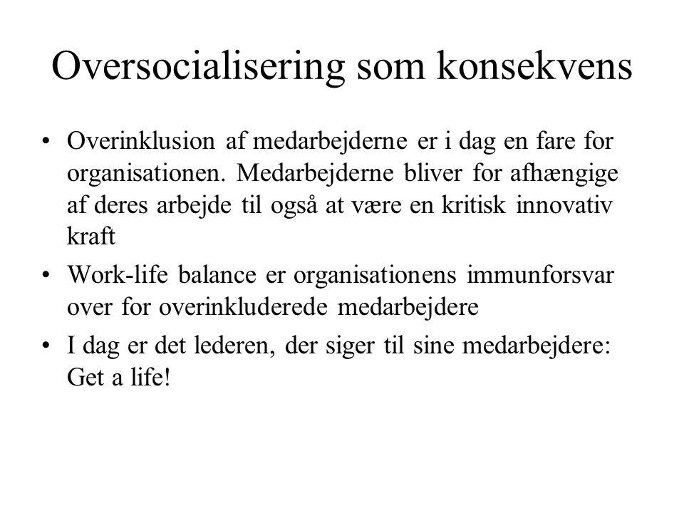 Oversocialisering som konsekvens