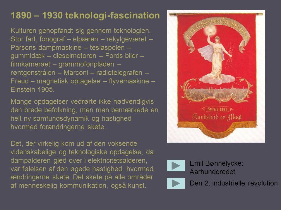 1890 – 1930 teknologi-fascination