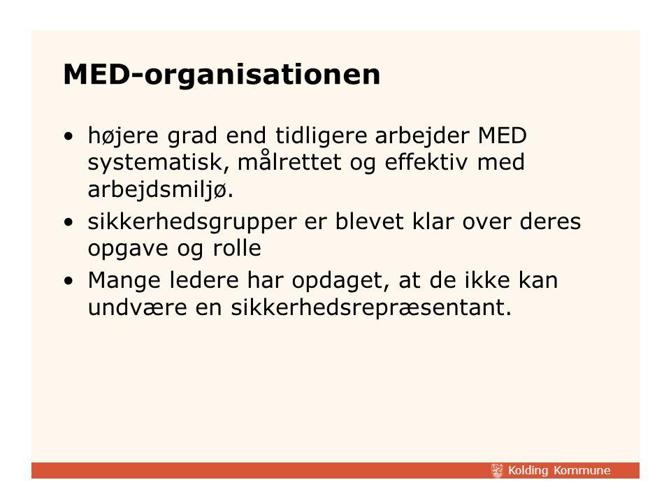 MED-organisationen højere grad end tidligere arbejder MED systematisk, målrettet og effektiv med arbejdsmiljø.
