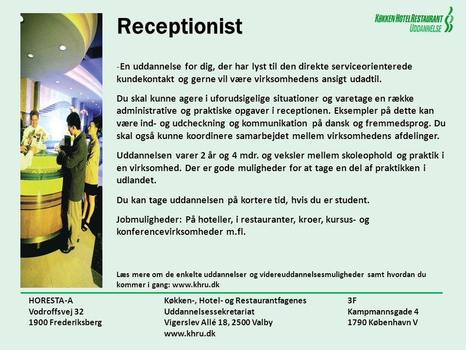 Receptionist En uddannelse for dig, der har lyst til den direkte serviceorienterede kundekontakt og gerne vil være virksomhedens ansigt udadtil.