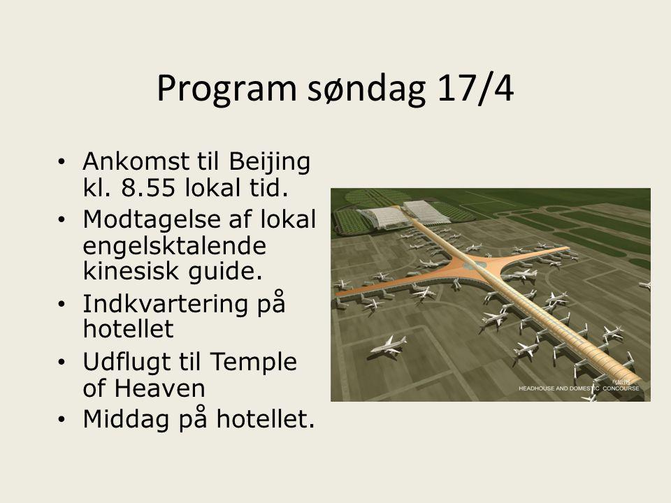 Program søndag 17/4 Ankomst til Beijing kl. 8.55 lokal tid.