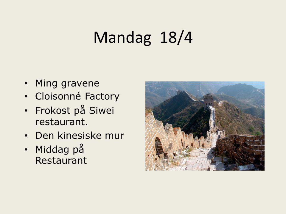 Mandag 18/4 Ming gravene Cloisonné Factory