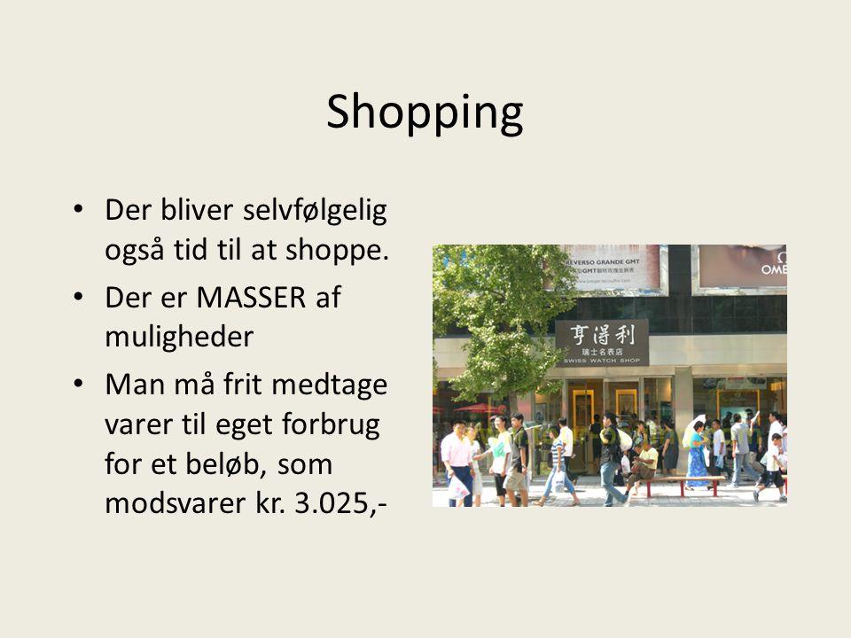 Shopping Der bliver selvfølgelig også tid til at shoppe.