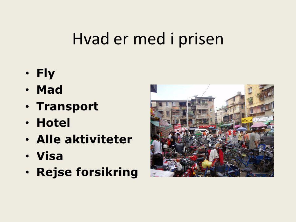 Hvad er med i prisen Fly Mad Transport Hotel Alle aktiviteter Visa
