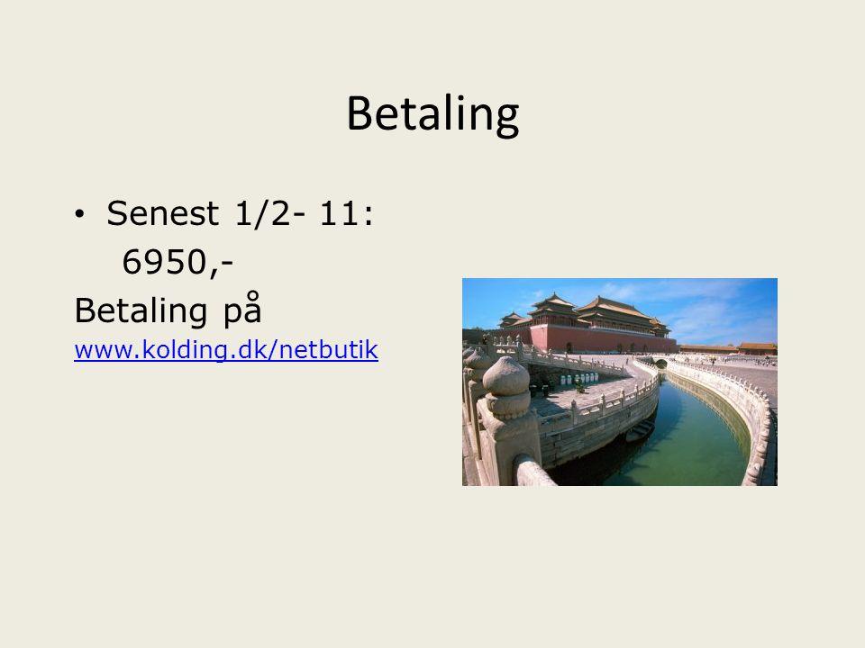 Betaling Senest 1/2- 11: 6950,- Betaling på www.kolding.dk/netbutik