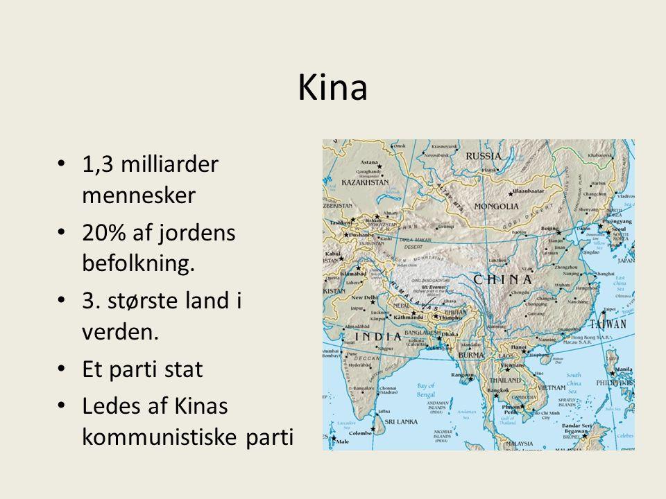 Kina 1,3 milliarder mennesker 20% af jordens befolkning.