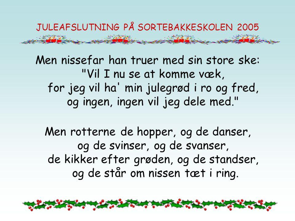 JULEAFSLUTNING PÅ SORTEBAKKESKOLEN 2005