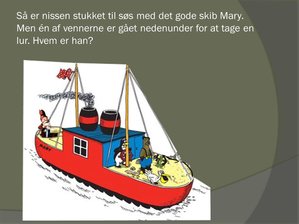 Så er nissen stukket til søs med det gode skib Mary