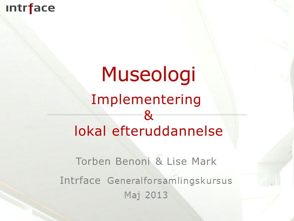 Museologi Implementering & lokal efteruddannelse