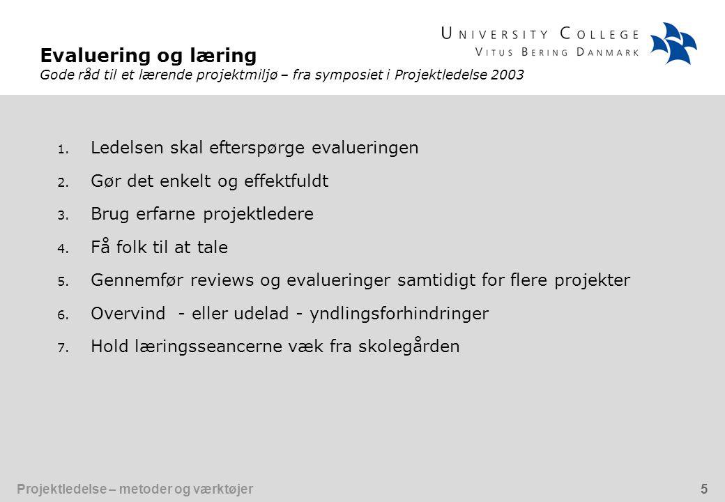 Evaluering og læring Gode råd til et lærende projektmiljø – fra symposiet i Projektledelse 2003