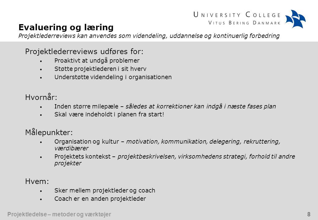 Evaluering og læring Projektlederreviews kan anvendes som videndeling, uddannelse og kontinuerlig forbedring