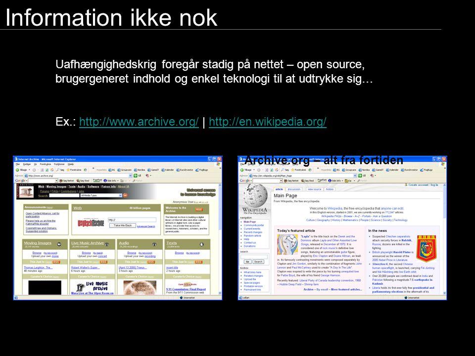 Information ikke nok Uafhængighedskrig foregår stadig på nettet – open source, brugergeneret indhold og enkel teknologi til at udtrykke sig…