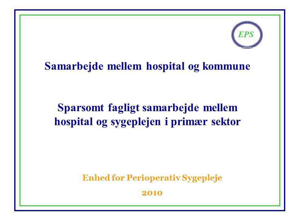 Samarbejde mellem hospital og kommune Enhed for Perioperativ Sygepleje