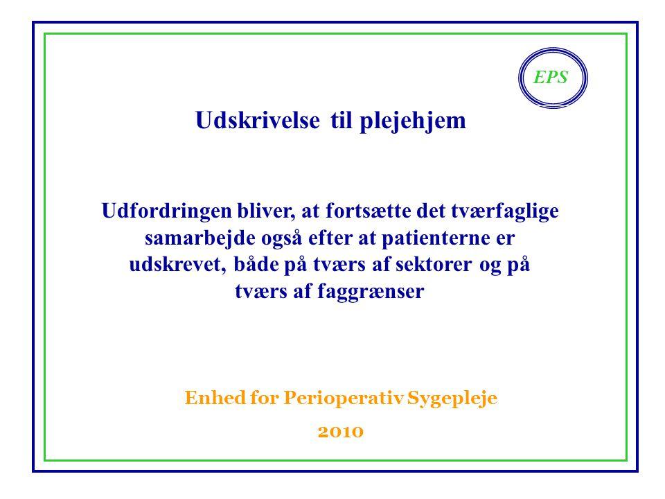 Udskrivelse til plejehjem Enhed for Perioperativ Sygepleje