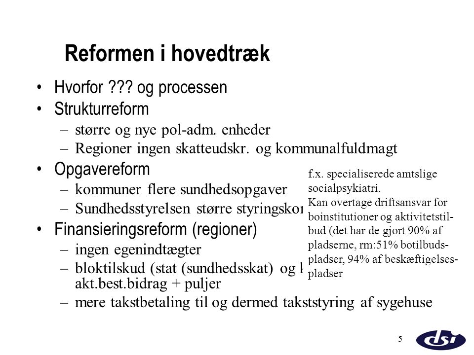 Reformen i hovedtræk Hvorfor og processen Strukturreform