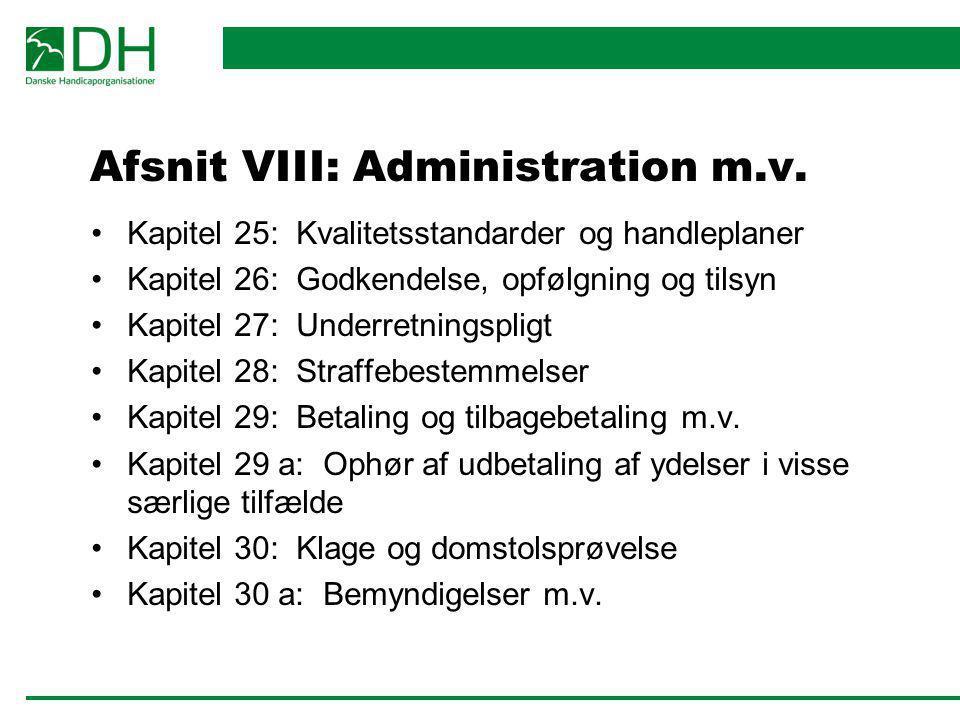 Afsnit VIII: Administration m.v.