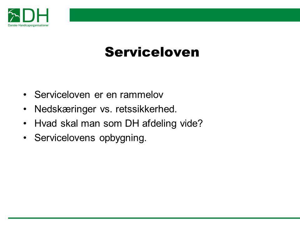 Serviceloven Serviceloven er en rammelov