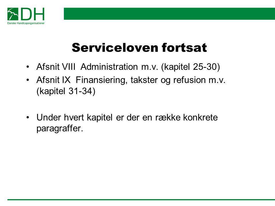 Serviceloven fortsat Afsnit VIII Administration m.v. (kapitel 25-30)